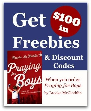 Get over $100 in Freebies & Coupon Codes when you pre-order Praying for Boys: Asking God for the Things They Need Most, by Brooke McGlothlin