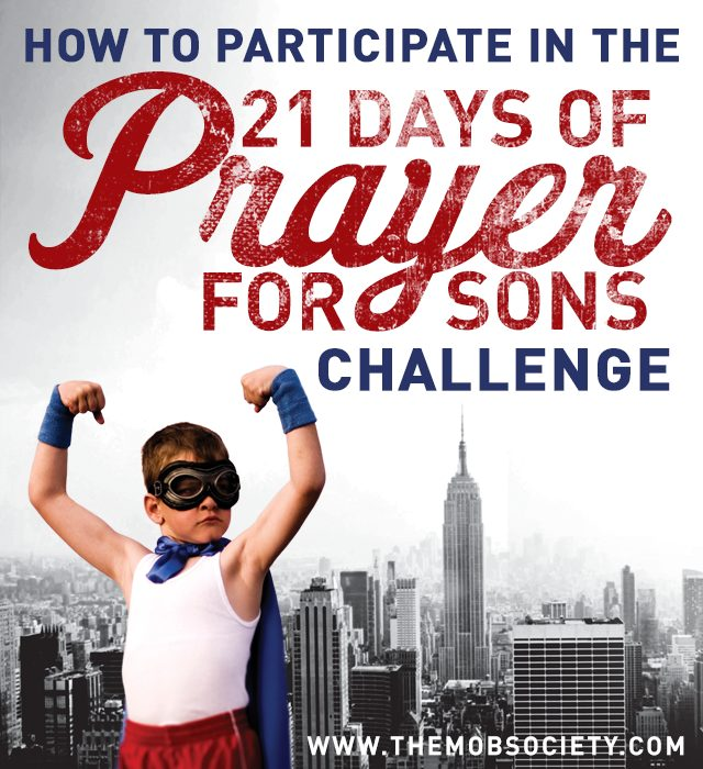 How To Participate in the 21 Days of Prayer for Sons Challenge