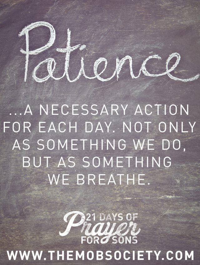 Patience — 21 Days of Prayer for Sons Challenge via The MOB Society