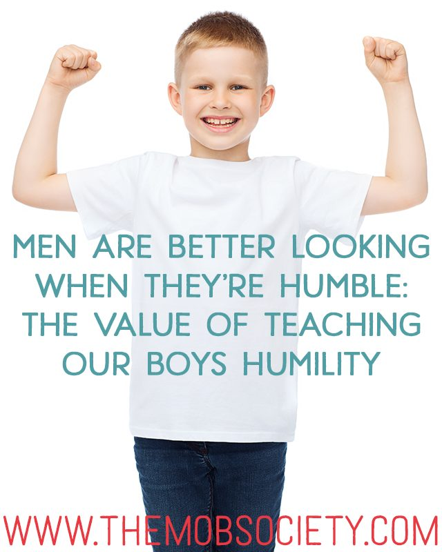 Men Are Better Looking When They're Humble: The Value of Teaching Our Boys Humility via The MOB Society
