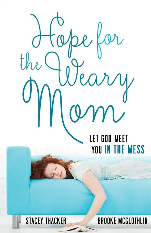 The NEW Hope for the Weary Mom: Let God Meet You in The Mess cover! Releasing from Harvest House Feb 2015.