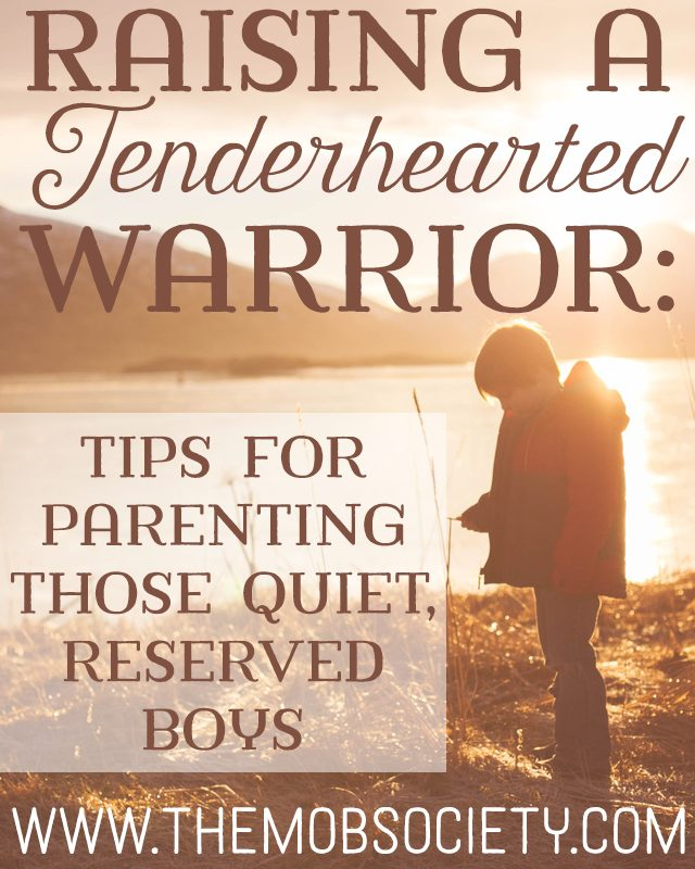 Raising a Tenderhearted Warrior: Tips for Parenting Those Quiet, Reserved Boys via The MOB Society