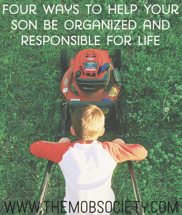 Four Ways to Help Your Son Be Organized and Responsible for Life! via The MOB Society