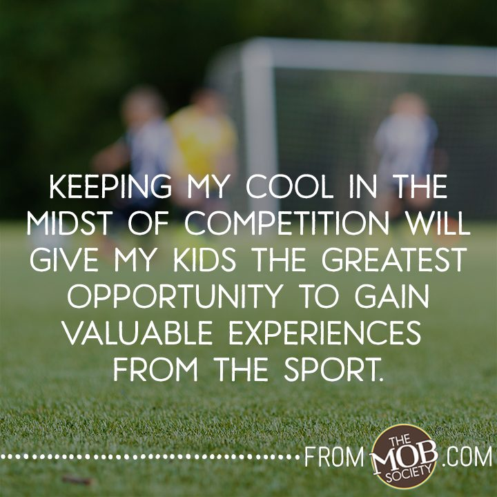 Keeping Your Cool When Your Kids Compete via The MOB Society