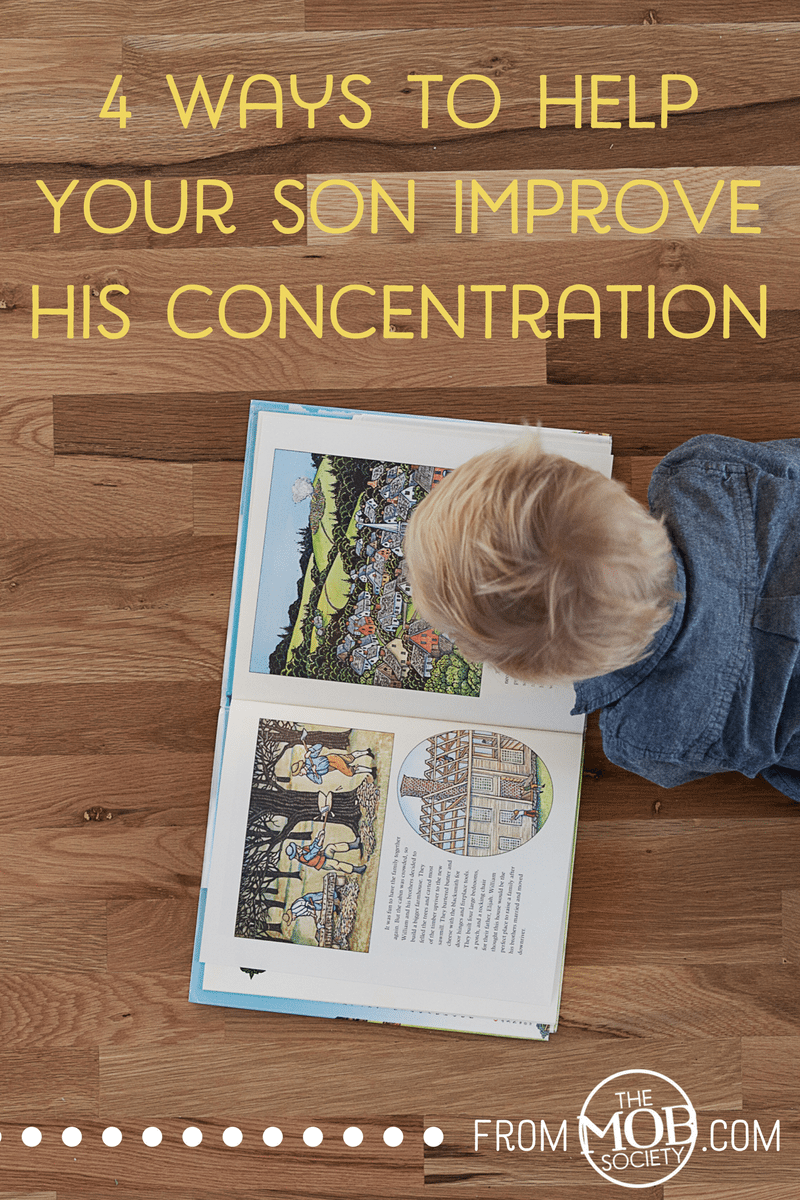 4 Ways to Help Your Son Improve His Concentration