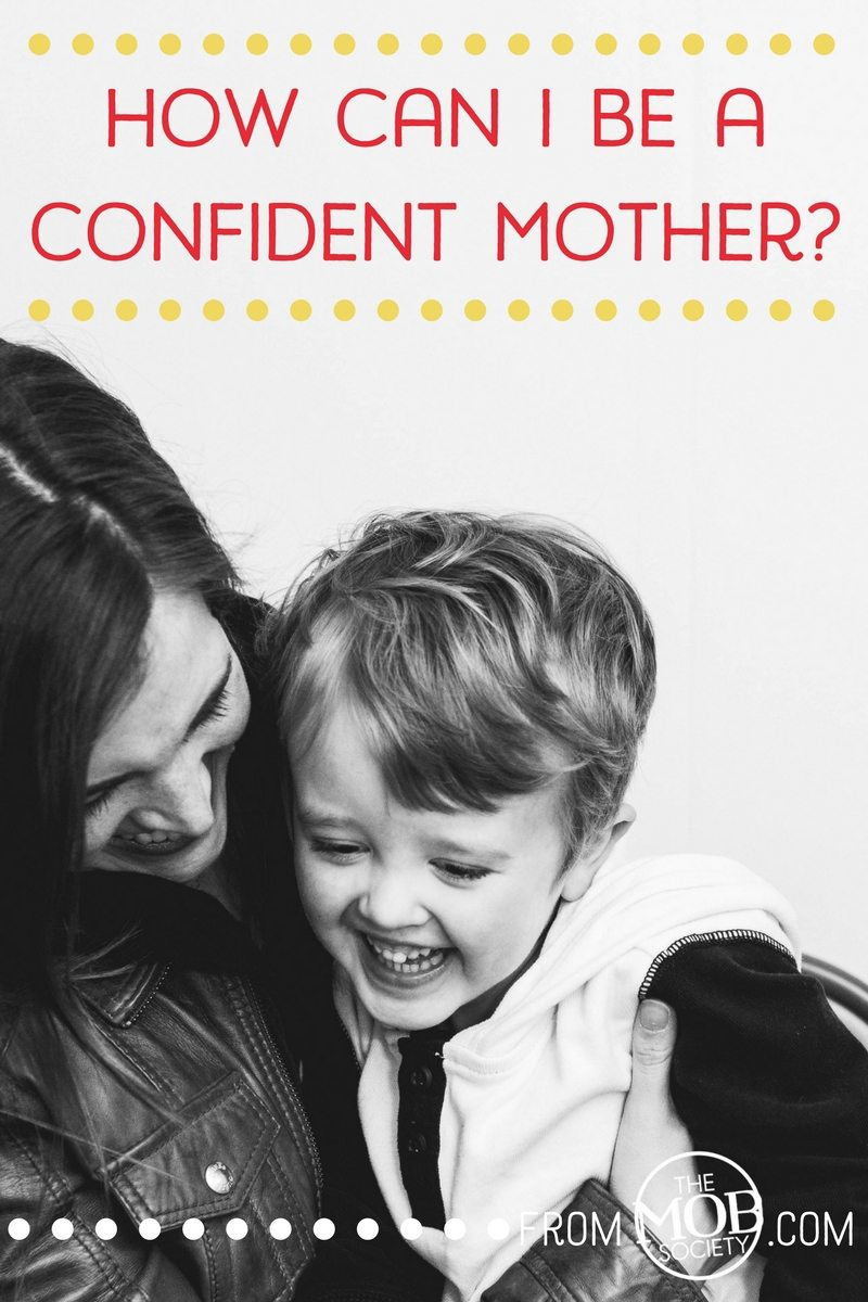 how can i be a confident mother-