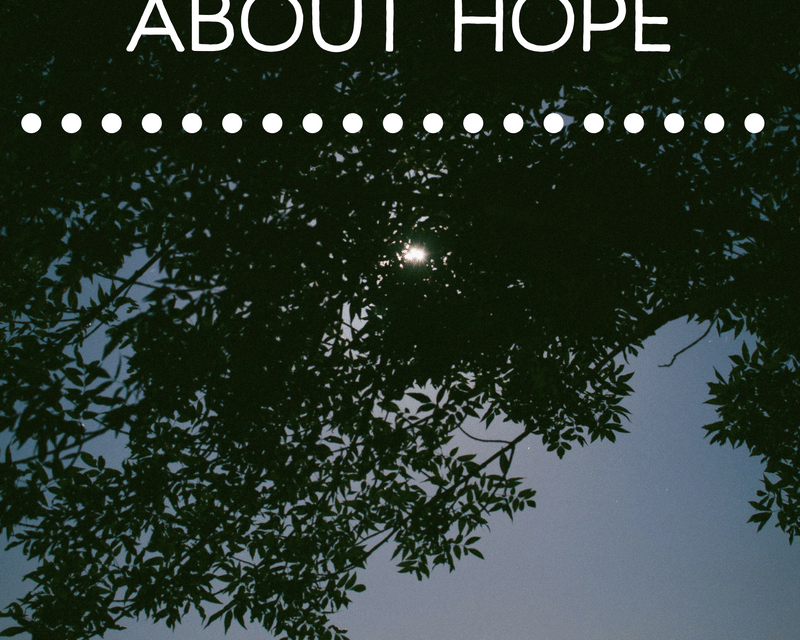 What We Know About Hope