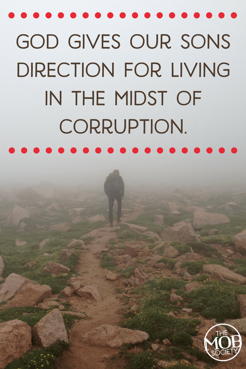 god-gives-our-sons-direction-for-living-in-the-midst-of-corruption