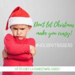 When Christmas Makes You CRAZY!
