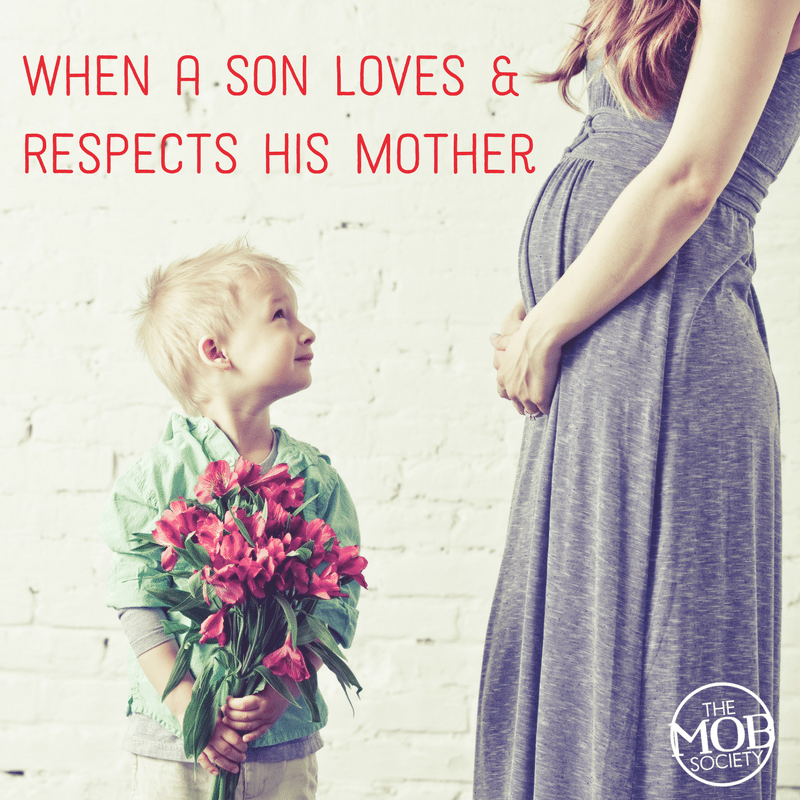 When a Son Loves and Respects His Mother - The MOB Society