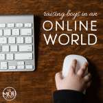 Wisdom for Raising Boys in an Online World