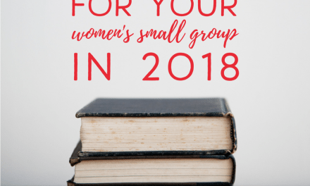 Best Books for Your Women's Small Group in 2018