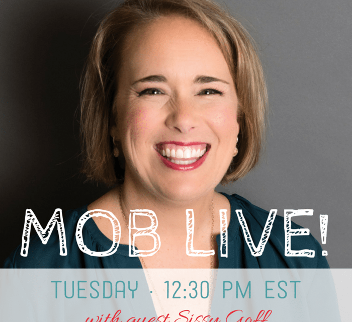 MOB Live Episode 16: Are My Kids on Track? with Sissy Goff