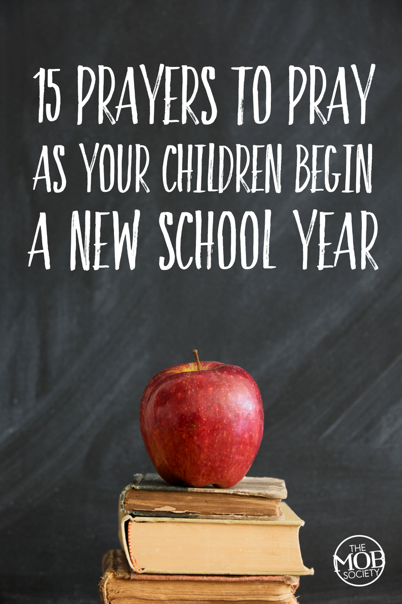 MENTORING MONDAY – 15  Prayers To Pray As Your Children Begin a New School Year