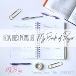 [MOB LIVE!] Episode #39: 8 Ways Busy Moms Can Use My Book of Prayer
