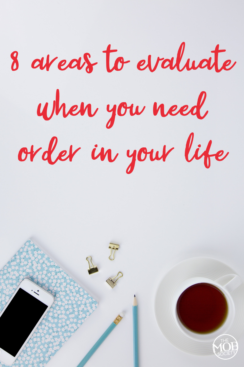 MENTORING MONDAY – Do You Need Some Order In Your Life? 8  Areas To Evaluate
