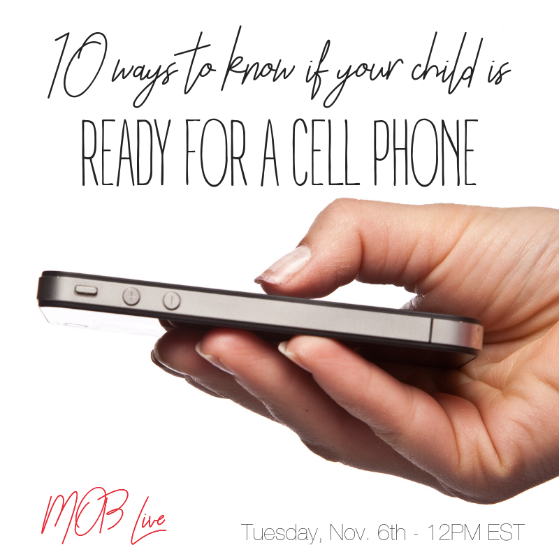 [MOB LIVE!] EPISODE #46: 10 Ways to Know if Your Child is Ready for a Cell Phone