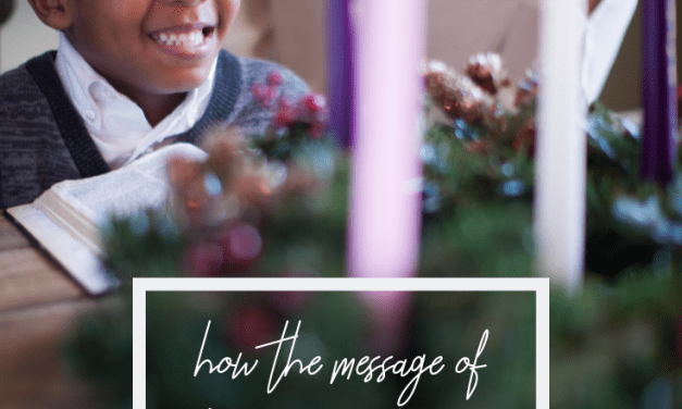 How The Message Of Advent Changes How You Parent
