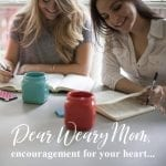 Dear Weary Mom