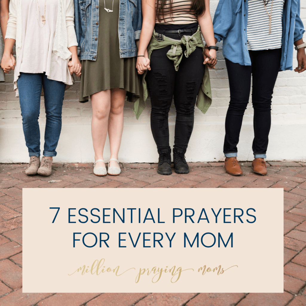 06d89053 Sign up for our free introduction to Million Praying Moms, our 7 Essential  Prayers for Every Mom series