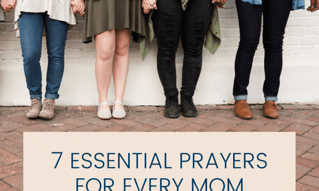 7 Essential Prayers for Every Mom