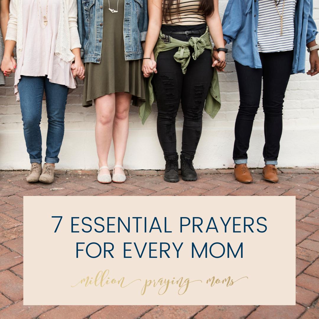 7 Essential Prayers for Every Mom